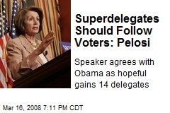 Superdelegates Should Follow Voters: Pelosi