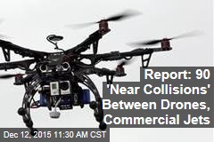 Report: 90 'Near Collisions' Between Drones, Commercial Jets
