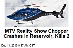 MTV Reality Show Chopper Crashes in Reservoir, Kills 2