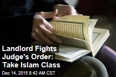 Landlord Fights Judge's Order: Take Islam Class