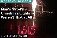 Man's 'Pro-ISIS' Christmas Lights Weren't That at All