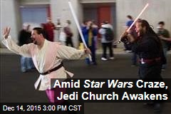 Amid Star Wars Craze, Jedi Church Awakens