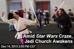 Amid Star Wars Craze, Jedi Church Awakens