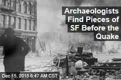 Archaeologists Find Pieces of SF Before the Quake