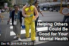 Helping Others Could Be Good for Your Mental Health