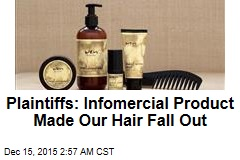 Plaintiffs: Infomercial Product Made Our Hair Fall Out