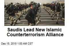 Saudis Lead New Islamic Counterterrorism Alliance