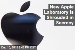 New Apple Laboratory Is Shrouded in Secrecy