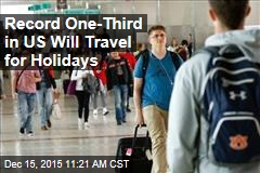Record One-Third in US Will Travel for Holidays