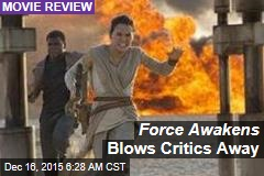 Force Awakens Blows Critics Away