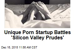 Unique Porn Startup Battles 'Silicon Valley Prudes'