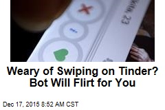 Weary of Swiping on Tinder? Bot Will Flirt for You