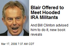 Blair Offered to Meet Hooded IRA Militants