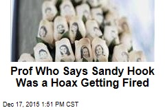 Prof Who Says Sandy Hook Was a Hoax Getting Fired
