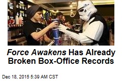 Force Awakens Has Already Broken Box-Office Records