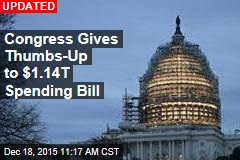 House Gives Thumbs-Up to $1.14T Spending Bill
