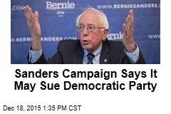 Sanders Campaign Says It May Sue Democratic Party