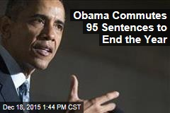 Obama Commutes 95 Sentences to End the Year