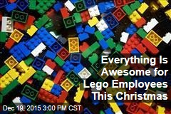 Everything Is Awesome for Lego Employees This Christmas