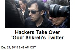 Hackers Take Over 'God' Shkreli's Twitter
