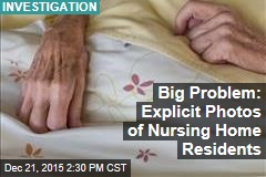 Big Problem: Explicit Photos of Nursing Home Residents