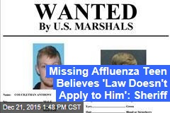 Missing Affluenza Teen Believes 'Law Doesn't Apply to Him': Sheriff