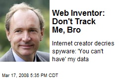 Web Inventor: Don't Track Me, Bro