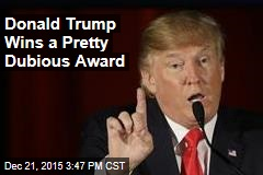 Donald Trump Wins Award for 'Lie of the Year'