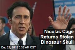 Nicolas Cage Returns Stolen Dinosaur Skull