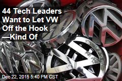 44 Tech Leaders Want to Let VW Off the Hook —Kind Of