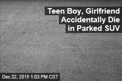 Teen Boy, Girlfriend Accidentally Die in Parked SUV