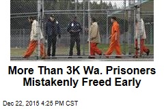 More Than 3K Wa. Prisoners Mistakenly Freed Early