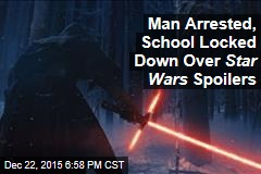 Man Arrested, School Locked Down Over Star Wars Spoilers
