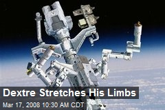 Dextre Stretches His Limbs