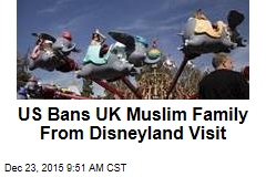 US Bans UK Muslim Family From Disneyland Visit