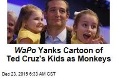 Washington Post Yanks Cartoon of Ted Cruz's Kids