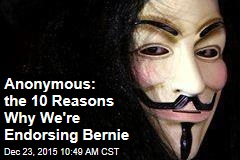 Anonymous: the 10 Reasons Why We're Endorsing Bernie