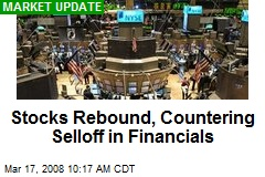 Stocks Rebound, Countering Selloff in Financials