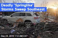 Deadly 'Springlike' Storms Sweep Southeast