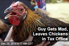 Guy Gets Mad, Leaves Chickens in Tax Office