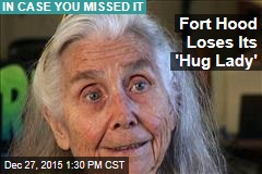 Fort Hood Loses Its 'Hug Lady'