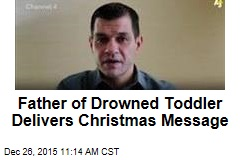 Father of Drowned Toddler Delivers Christmas Message