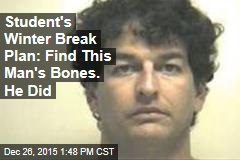 Student's Winter Break Plan: Find This Man's Bones. He Did