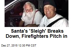 Santa's 'Sleigh' Breaks Down, Firefighters Pitch in