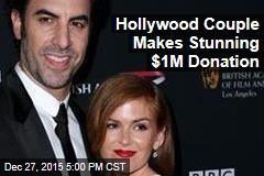 Sacha Baron Cohen, Isla Fisher Make Surprising $1M Donation