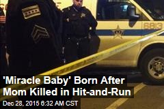 'Miracle Baby' Born After Mom Killed in Hit-And-Run