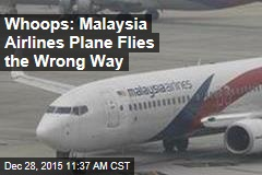 Whoops: Malaysia Airlines Plane Flies the Wrong Way