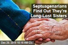 Septuagenarians Find Out They're Long-Lost Sisters