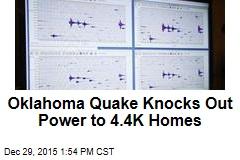 Oklahoma Quake Knocks Out Power to 4.4K Homes