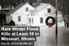 Rare Winter Flood Kills at Least 18 in Missouri, Illinois